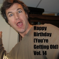 The Birthday Band for Old People | Happy Birthday (You're Getting Old, Vol. 14)