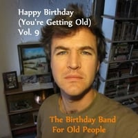 The Birthday Band for Old People | Happy Birthday (You're Getting Old) Vol. 9