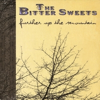 The Bitter Sweets | Further Up the Mountain