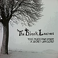 The Black Leaves | Too Much Pain Inside