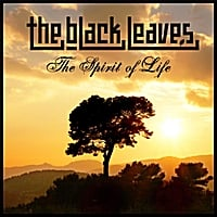 The Black Leaves | The Spirit of Life