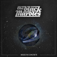 The Black Marbles | Made in Concrete