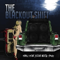The Blackout Shift | Fuel for Your Rock Tank