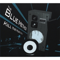 The Blue Method | Kill the Music, Vol 2