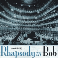 The Bobs | Rhapsody in Bob