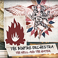 The Bonfire Orchestra | The Well and the Water