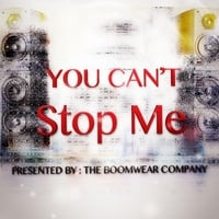 The Boom Wear Company | You Cant Stop Me