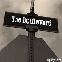 The Boulevard | Up My Life