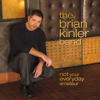 The Brian Kinler Band | Not Your Everyday Amateur