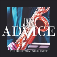 The Bright Moments Quintet | Jazz Advice