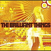 The Brilliant Things | Feels Like Summer