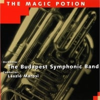 The Budapest Symphonic Band & Laszlo Marosi | The Magic Potion