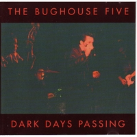 The Bughouse Five | Dark Days Passing