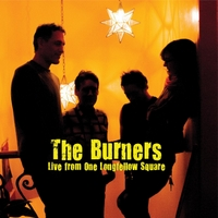 The Burners | The Burners: Live from One Longfellow Square