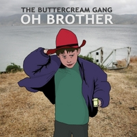 The Buttercream Gang | Oh Brother