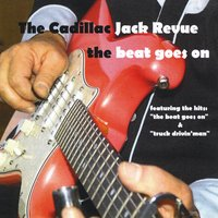 The Cadillac Jack Revue | The Beat Goes On