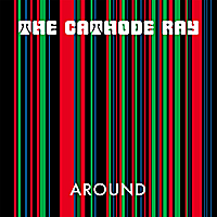 The Cathode Ray | Around