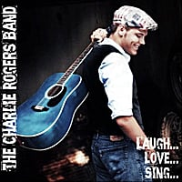 The Charlie Rogers Band | Laugh... Love... Sing...