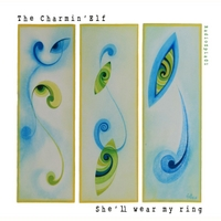 The Charmin' Elf | She'll Wear My Ring