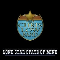 The Chris Low Band | Lone Star State of Mind