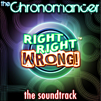 The Chronomancer | Right Right Wrong the Soundtrack