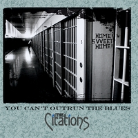 The Citations | You Can't Outrun the Blues