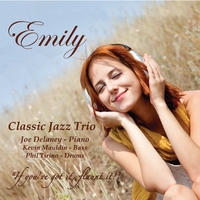 The classic jazz trio emily feat joe delaney kevin for Classic jazz house