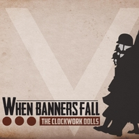 The Clockwork Dolls | When Banners Fall