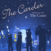 The Coats | The Caroler: Christmas With The Coats