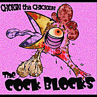 The Cock Blocks | Chokin tha Chicken