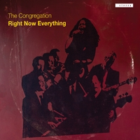 The Congregation | Right Now Everything