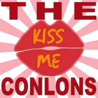 The Conlons | Kiss Me