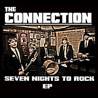 The Connection | Seven Nights to Rock EP