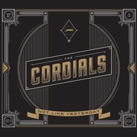 The Cordials | Not Like Yesterday