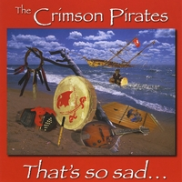 The Crimson Pirates | That's So Sad...