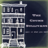 The Crumb Sullivans | Call It What You Want