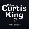 The Curtis King Band: Who is Curtis King? Who Cares?