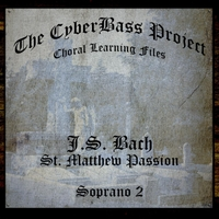 The Cyberbass Project | Bach:  St. Matthew Passion (Soprano 2)