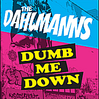 The Dahlmanns | Dumb Me Down
