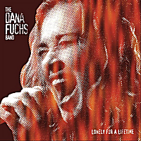 The Dana Fuchs Band | Lonely For A Lifetime