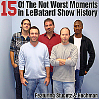 The Dan Lebatard Show,  Stugotz &  Hochman | 15 of the Not Worst Moments in Lebatard Show History