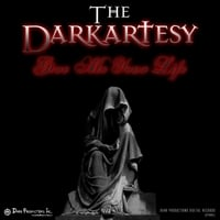 The Darkartesy | Give Me Your Life