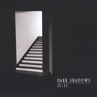The Dark Shadows | 11:11