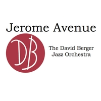 The David Berger Jazz Orchestra | Jerome Avenue