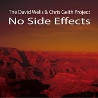 The David Wells & Chris Geith Project | No Side Effects