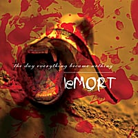 The Day Everything Became Nothing | Le Mort