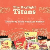 The Daylight Titans | Everybody Loves Music and Snacks