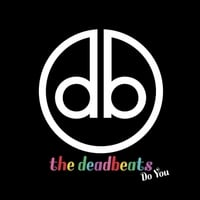 The Deadbeats | Do You
