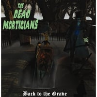 The Dead Morticians | Back to the Grave