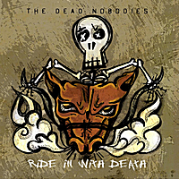 The Dead Nobodies | Ride in With Death